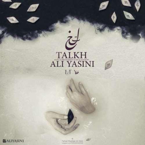 دانلود آهنگ جدید علی یاسینی تلخ